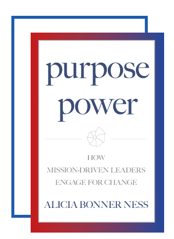 Release of Purpose Power: How Mission-Driven Leaders Engage for Change by Alicia Bonner Ness